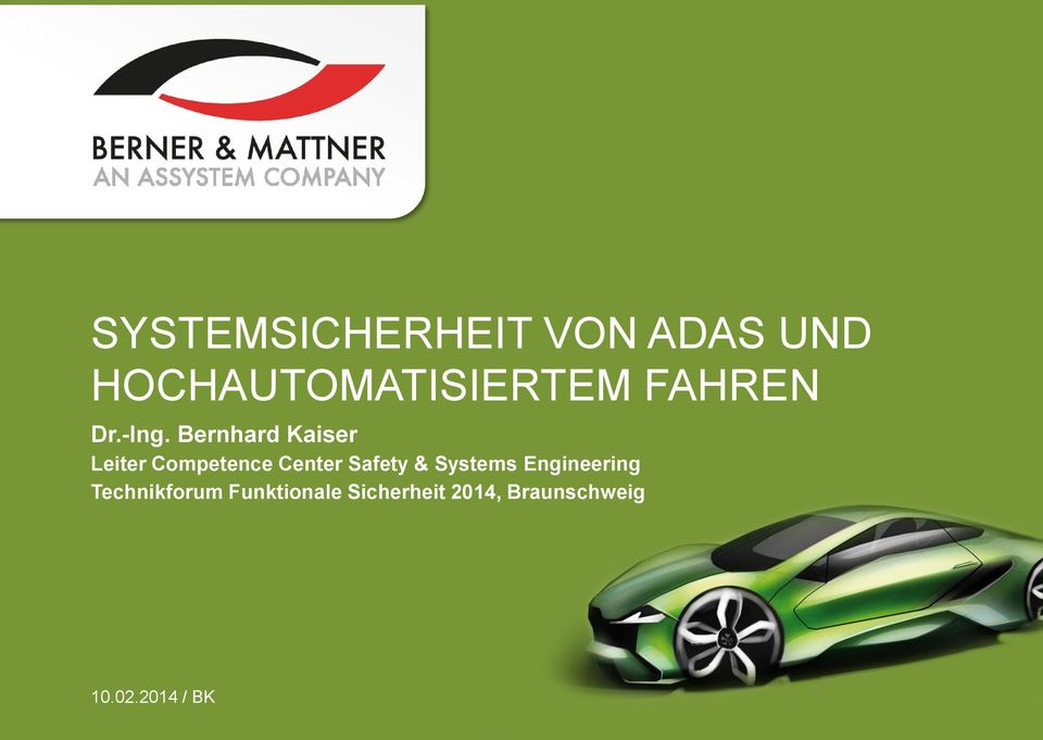 Bernhard Kaiser Leiter Competence Center Safety &
