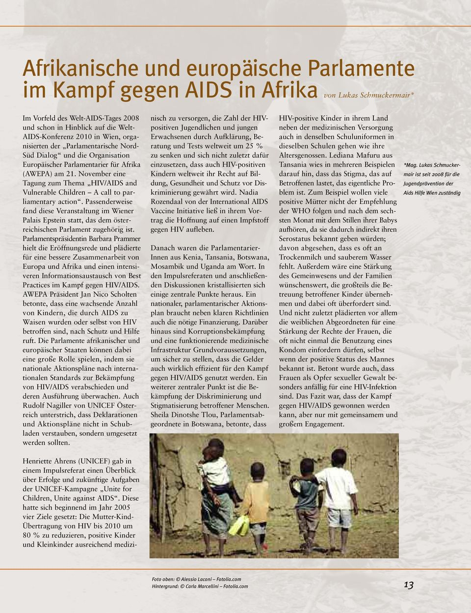 November eine Tagung zum Thema HIV/AIDS and Vulnerable Children A call to parliamentary action.