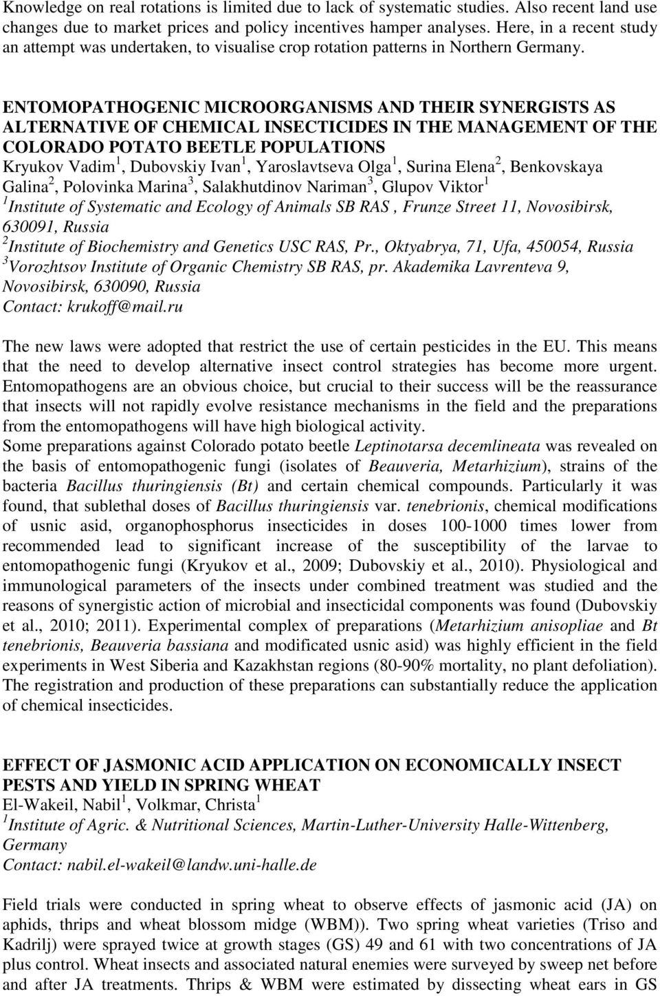 ENTOMOPATHOGENIC MICROORGANISMS AND THEIR SYNERGISTS AS ALTERNATIVE OF CHEMICAL INSECTICIDES IN THE MANAGEMENT OF THE COLORADO POTATO BEETLE POPULATIONS Kryukov Vadim 1, Dubovskiy Ivan 1,