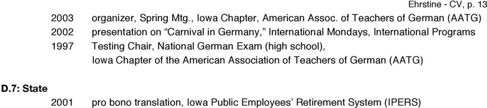 International Programs 1997 Testing Chair, National German Exam (high school), Iowa Chapter of the