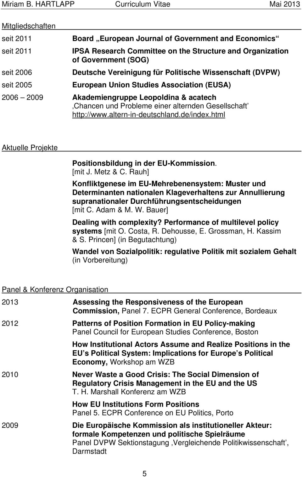 altern-in-deutschland.de/index.html Aktuelle Projekte Positionsbildung in der EU-Kommission. [mit J. Metz & C.