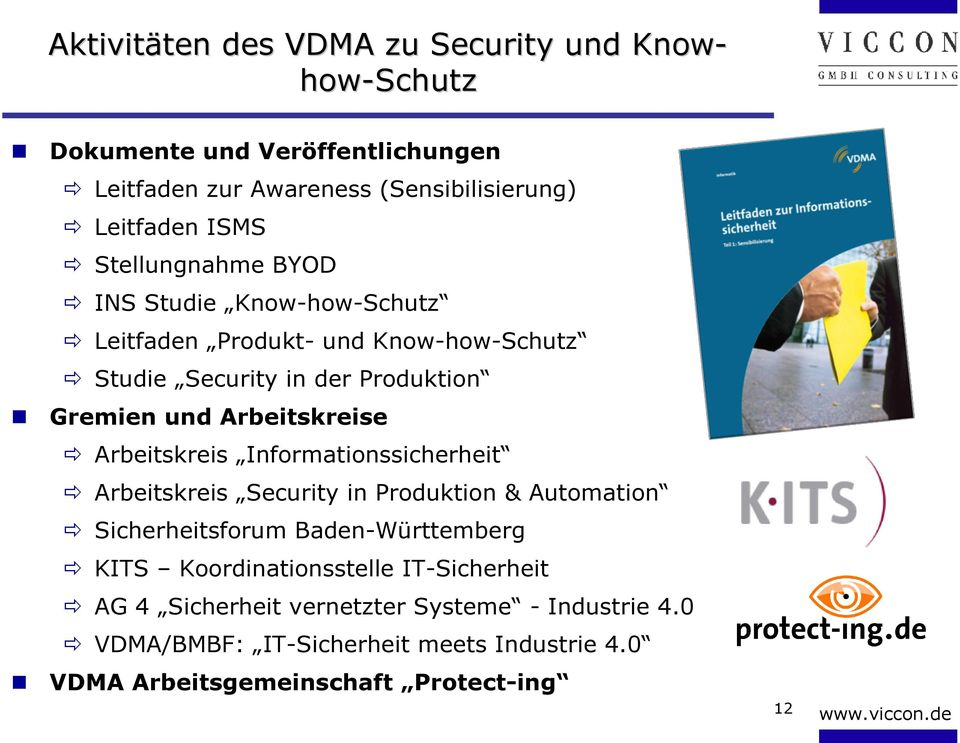 Arbeitskreise Arbeitskreis Informationssicherheit Arbeitskreis Security in Produktion & Automation Sicherheitsforum Baden-Württemberg KITS