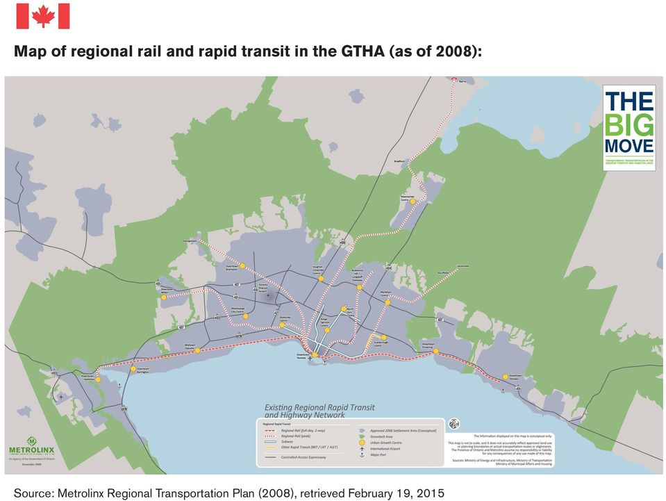 APPENDIX A: EXISTING REGIONAL RAPID TRANSIT AND HIGHWAY NETWORK IN THE GTHA Source: Metrolinx