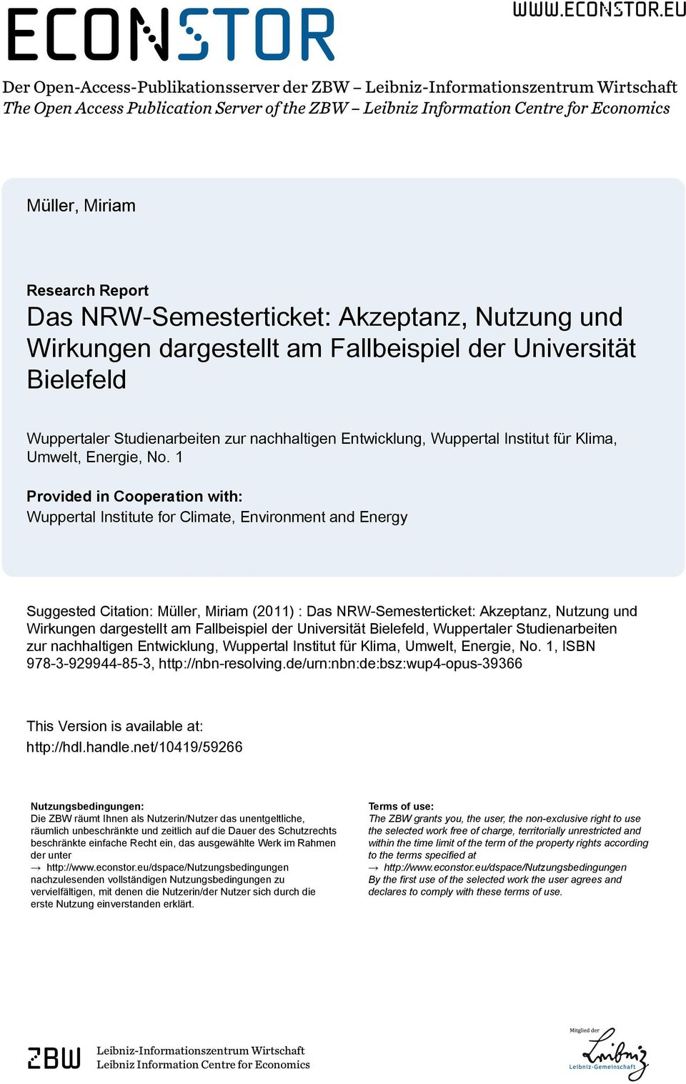 eu Der Open-Access-Publikationsserver der ZBW Leibniz-Informationszentrum Wirtschaft The Open Access Publication Server of the ZBW Leibniz Information Centre for Economics Müller, Miriam Research