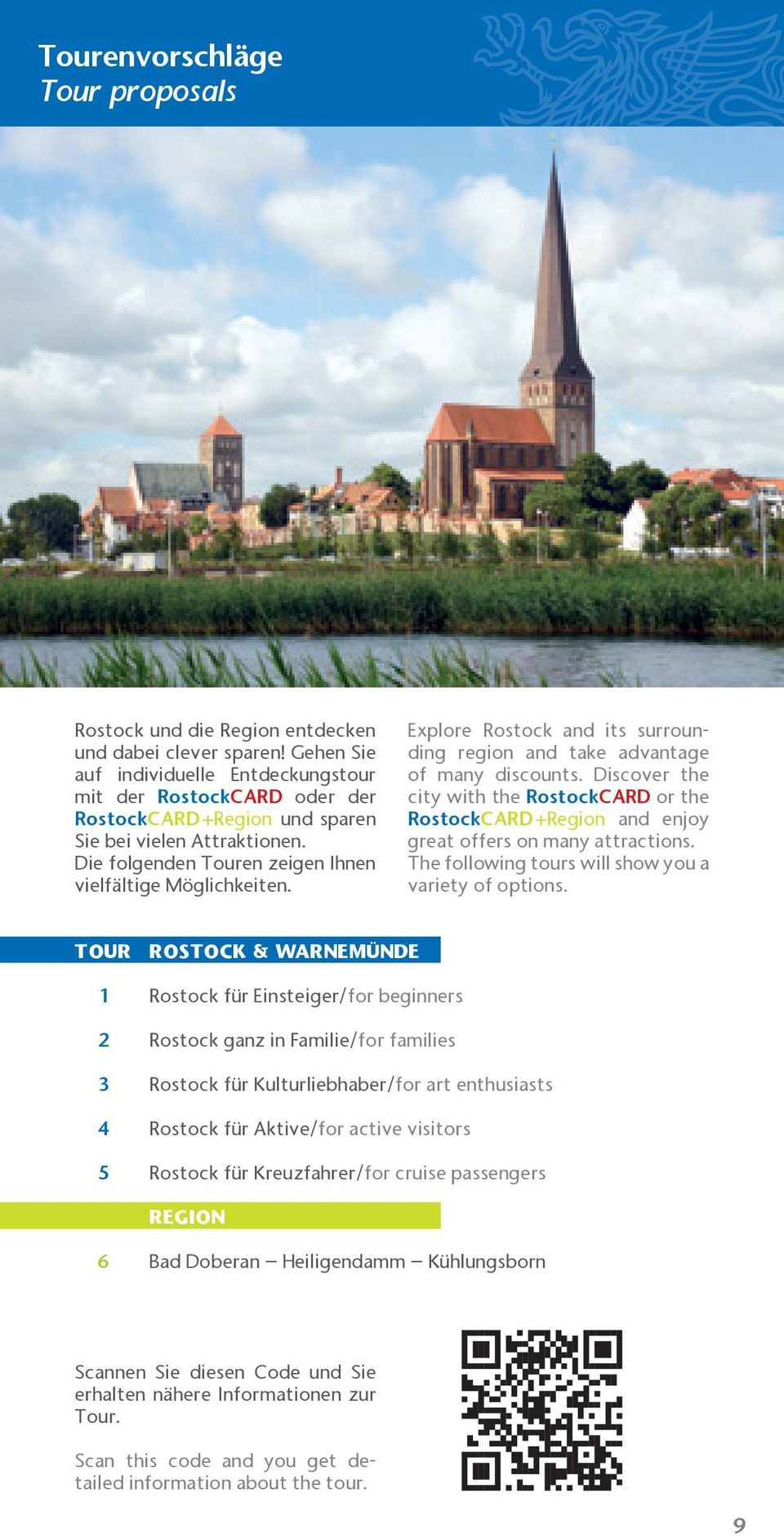 Explore Rostock and its surrounding region and take advantage of many s. Discover the city with the RostockCARD or the RostockCARD +Region and enjoy great offers on many attractions.