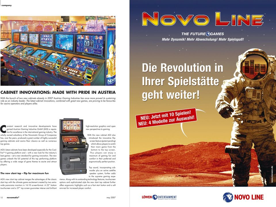 role as an industry leader. The latest cabinet innovations, combined with great new games, are proving to be favourites for casino operators and players alike. geht weiter!