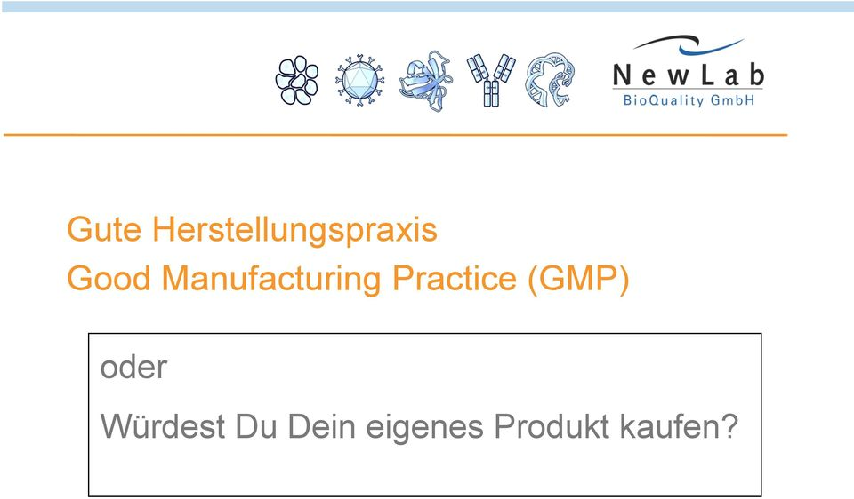 Practice (GMP) oder