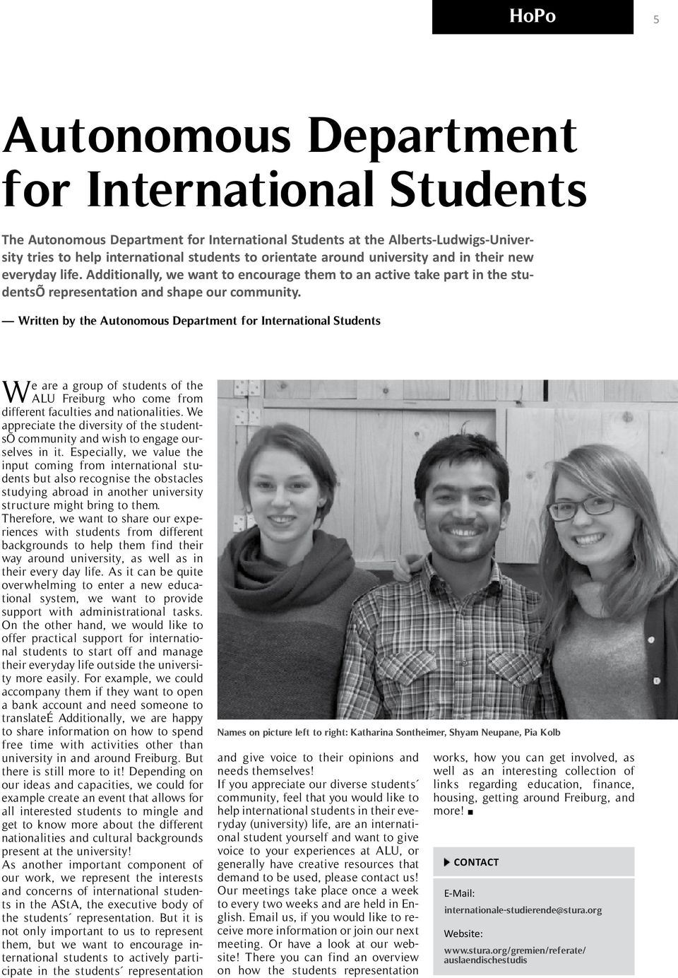 Written by the Autonomous Department for International Students We are a group of students of the ALU Freiburg who come from different faculties and nationalities.