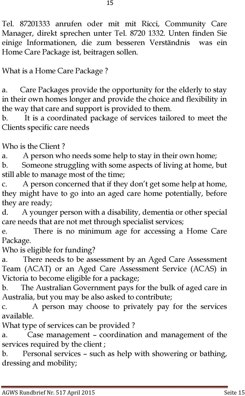 Home Care Package? a.