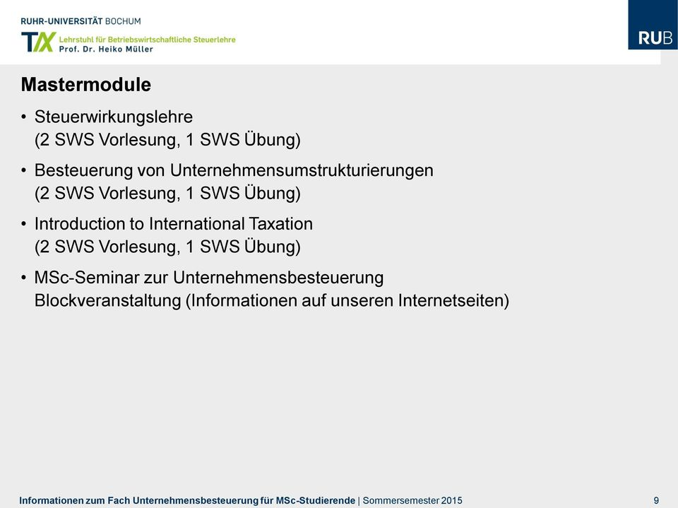 to International Taxation (2 SWS Vorlesung, 1 SWS Übung) MSc-Seminar zur