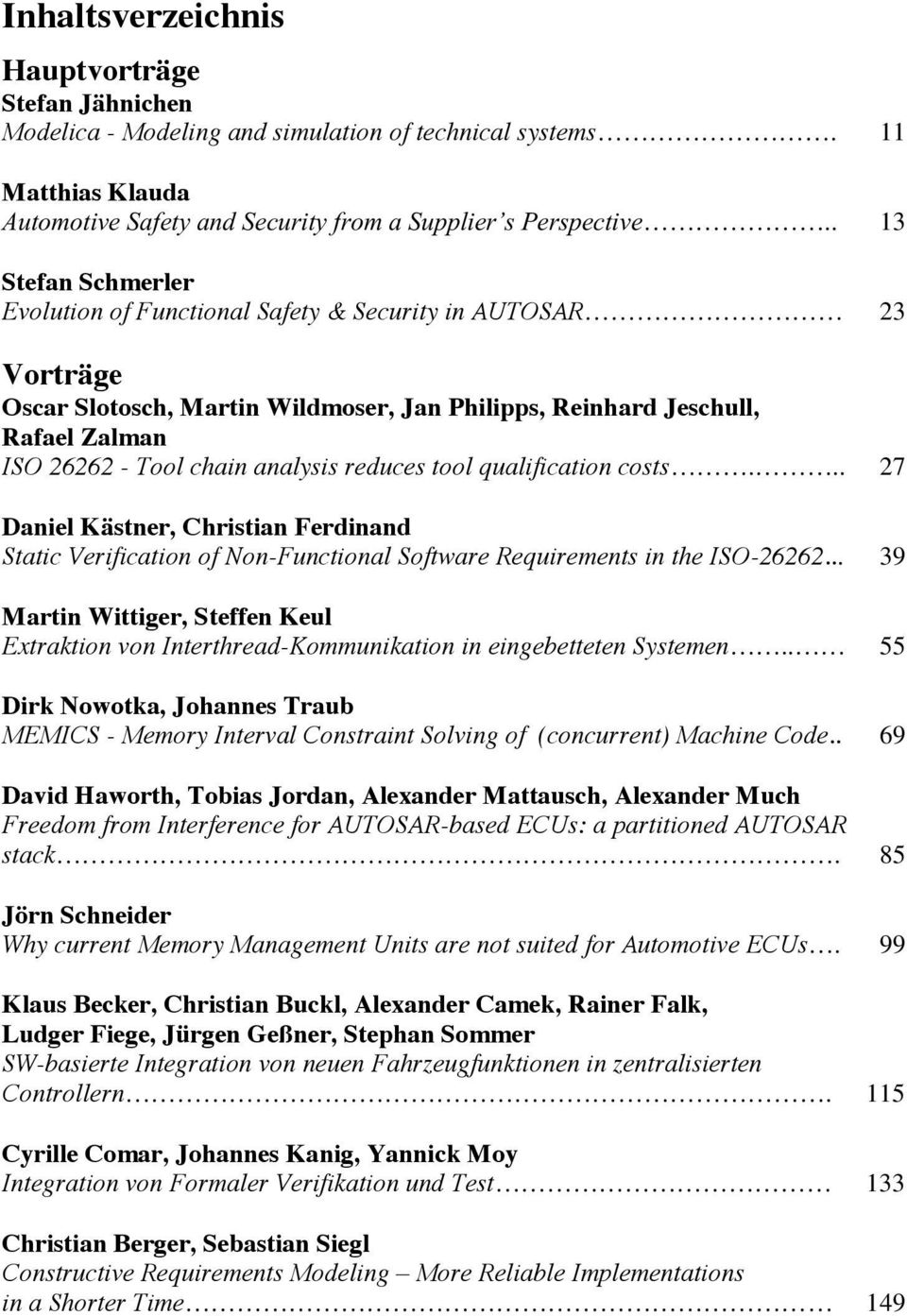 reducestool qualification costs... 27 Daniel Kästner, Christian Ferdinand Static Verification of Non-Functional Software Requirementsinthe ISO-26262.