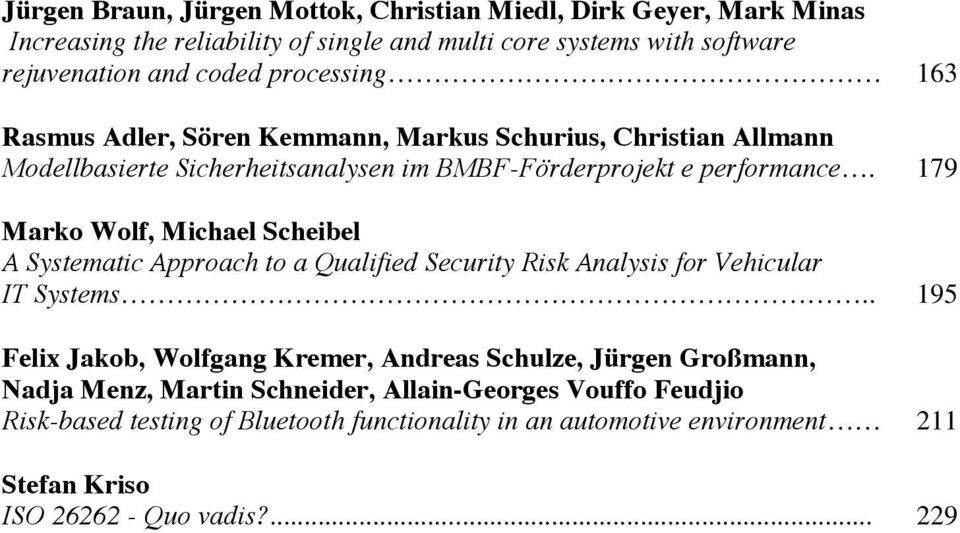 79 Marko Wolf, Michael Scheibel ASystematic ApproachtoaQualified Security Risk Analysisfor Vehicular IT Systems.