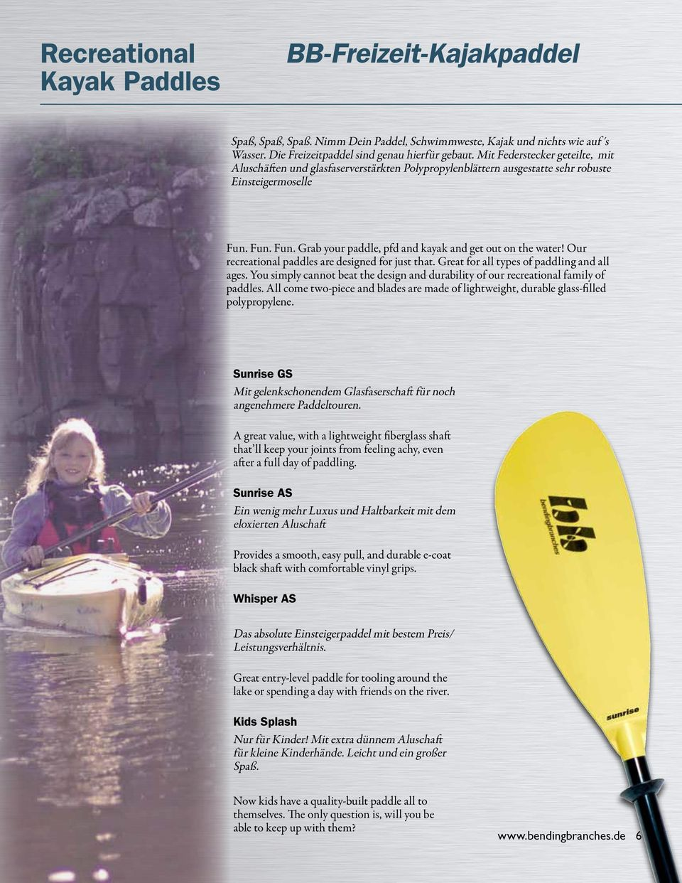 Our recreational paddles are designed for just that. Great for all types of paddling and all ages. You simply cannot beat the design and durability of our recreational family of paddles.