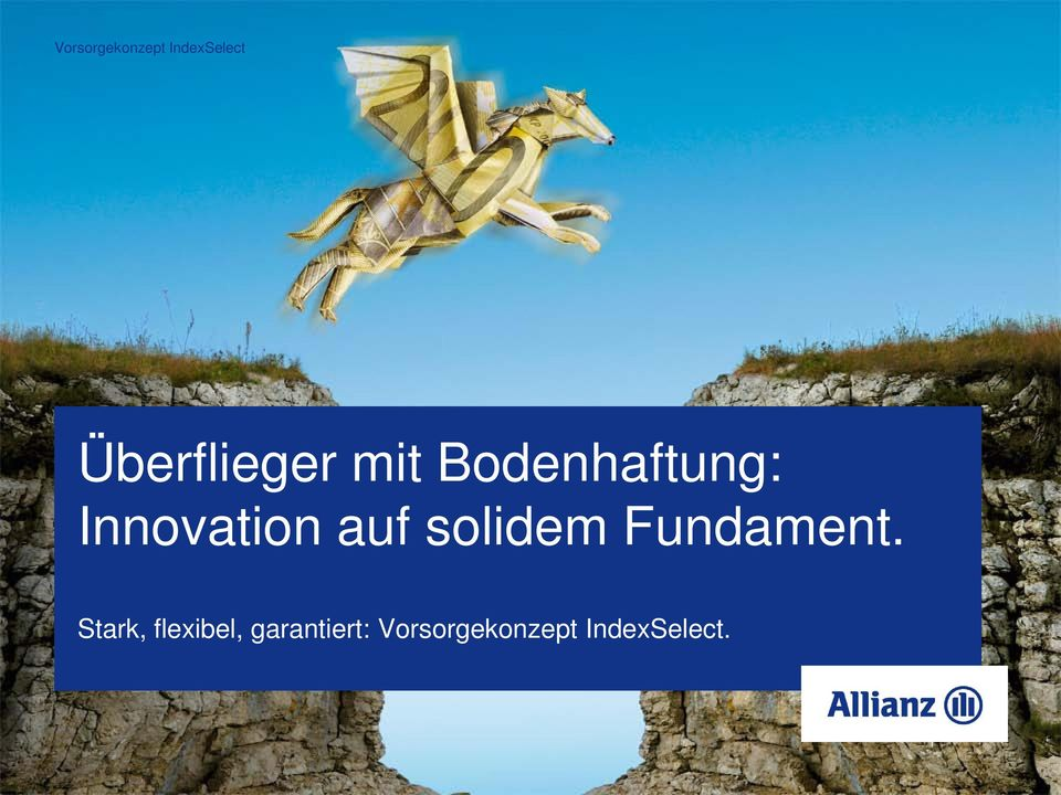 Innovation auf solidem Fundament.