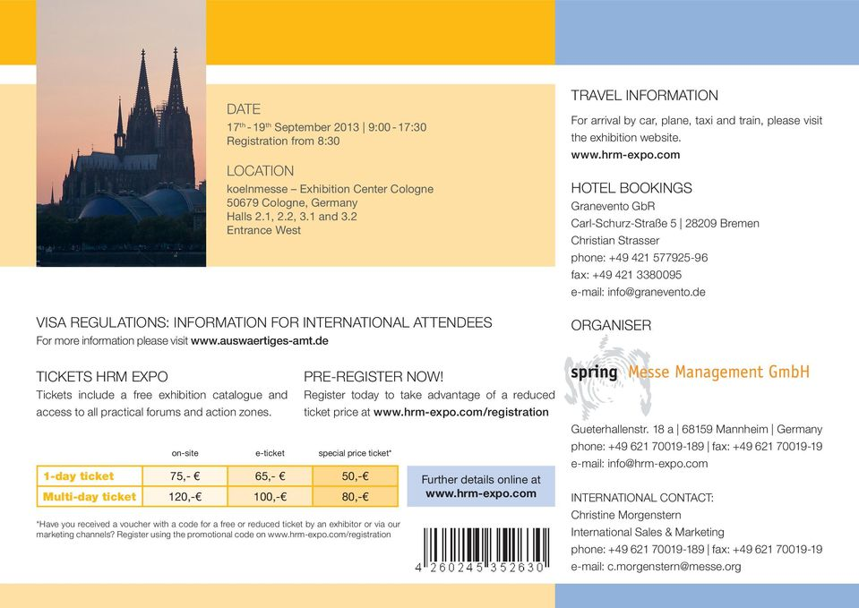 de Travel information For arrival by car, plane, taxi and train, please visit the exhibition website. www.hrm-expo.