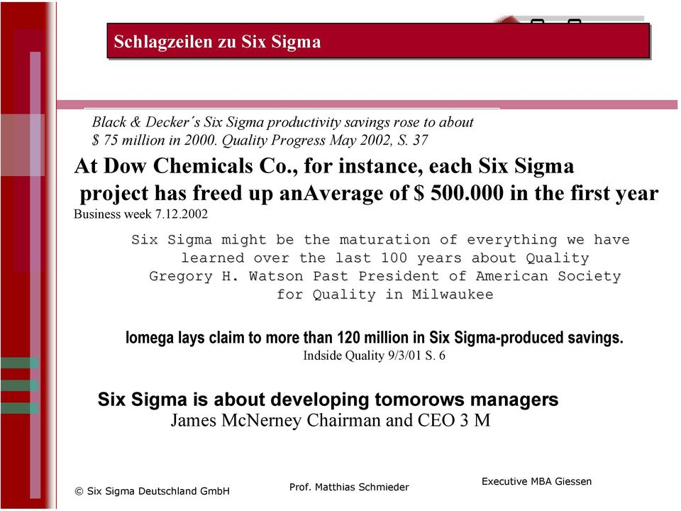 2002 Six Sigma might be the maturation of everything we have learned over the last 100 years about Quality Gregory H.