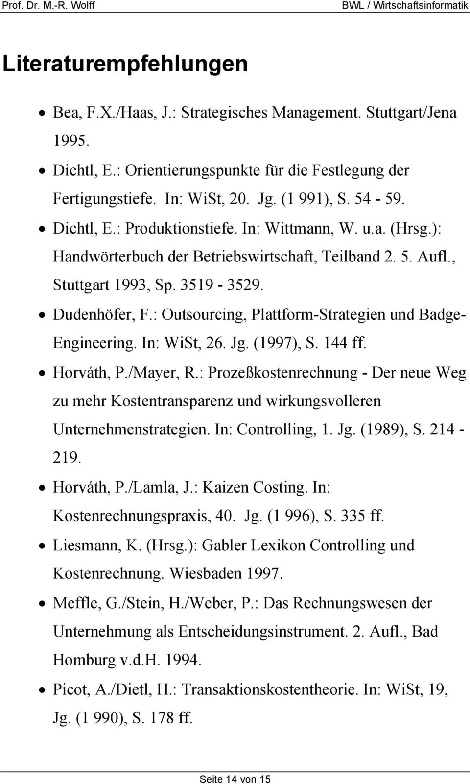 : Outsourcing, Plattform-Strategien und Badge- Engineering. In: WiSt, 26. Jg. (1997), S. 144 ff. Horváth, P./Mayer, R.