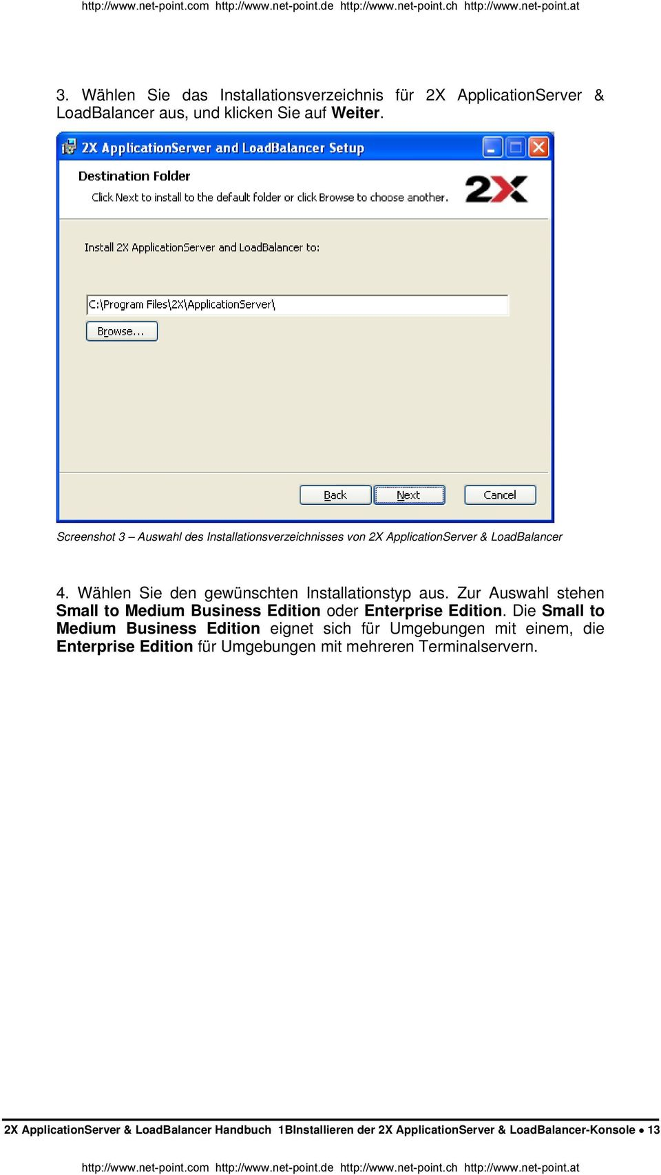 Zur Auswahl stehen Small to Medium Business Edition oder Enterprise Edition.