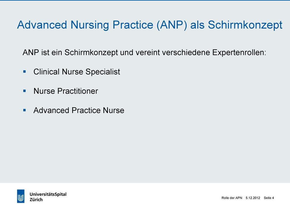Expertenrollen: Clinical Nurse Specialist Nurse