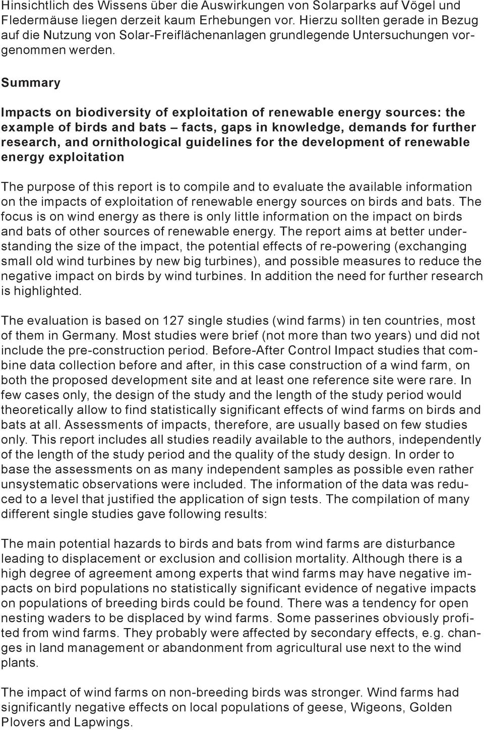 Summary Impacts on biodiversity of exploitation of renewable energy sources: the example of birds and bats facts, gaps in knowledge, demands for further research, and ornithological guidelines for
