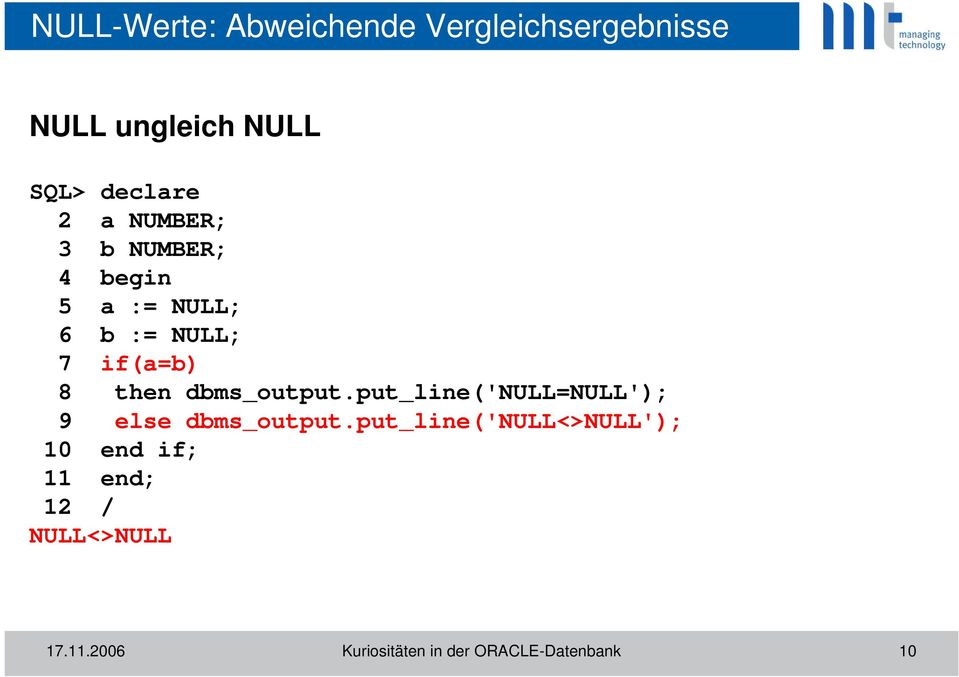 dbms_output.put_line('null=null'); 9 else dbms_output.