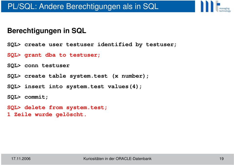 system.test (x number); SQL> insert into system.