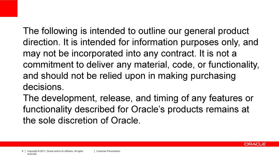 It is not a commitment to deliver any material, code, or functionality, and should not be relied upon in making purchasing