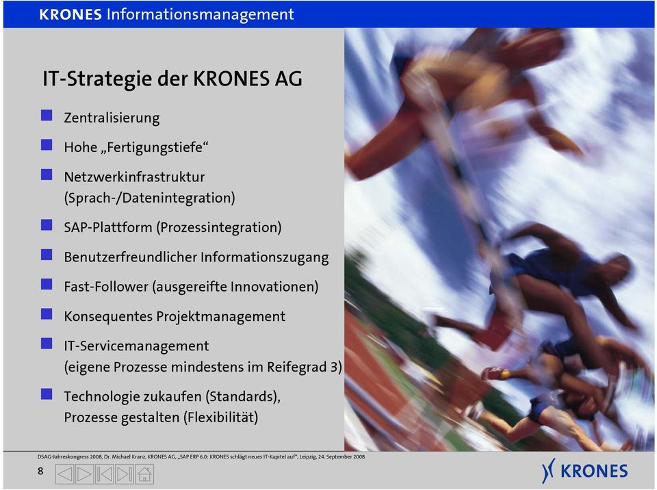 Informationszugang g Fast-Follower (ausgereifte Innovationen) g Konsequentes Projektmanagement g