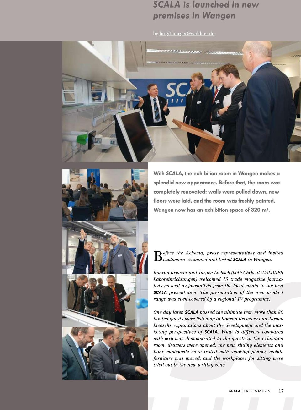 Before the Achema, press representatives and invited customers examined and tested Scala in Wangen.
