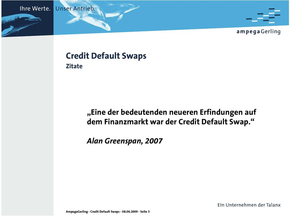 Credit Default Swap.