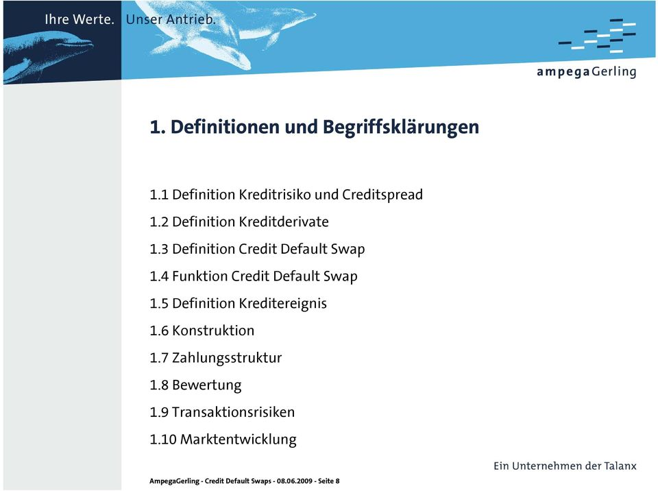 4 Funktion Credit Default Swap 1.5 Definition Kreditereignis 1.6 Konstruktion 1.
