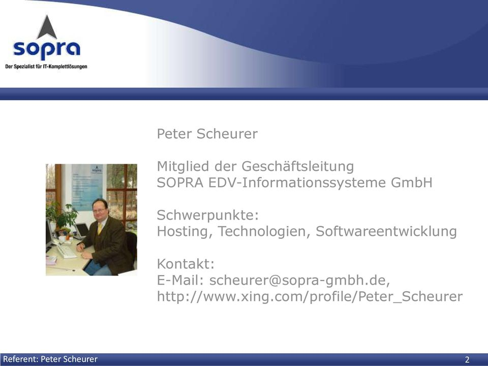 Technologien, Softwareentwicklung Kontakt: E-Mail: