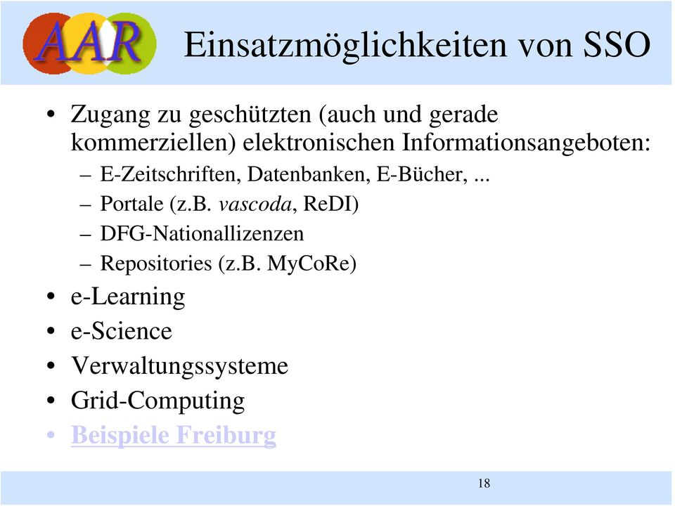 Datenbanken, E-Bücher,... Portale (z.b. vascoda, ReDI) DFG-Nationallizenzen Repositories (z.