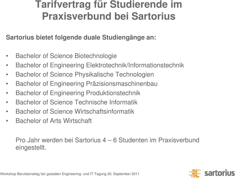 Präzisionsmaschinenbau Bachelor of Engineering Produktionstechnik Bachelor of Science Technische Informatik Bachelor