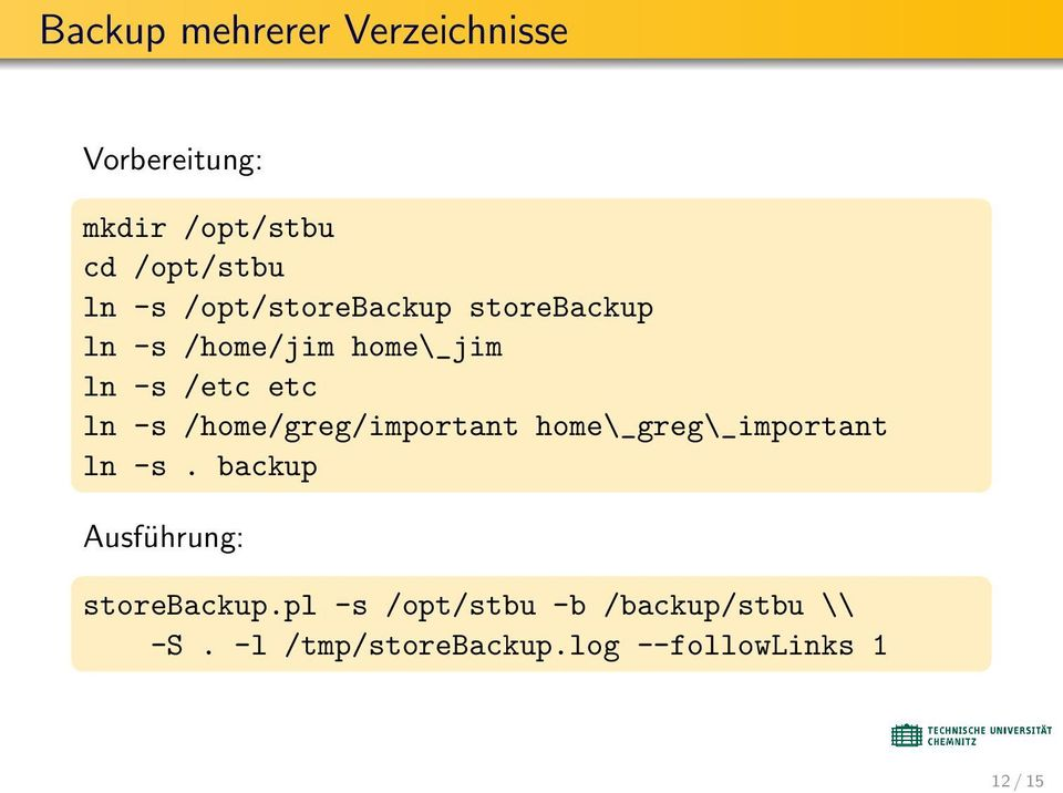 /home/greg/important home\_greg\_important ln -s. backup Ausführung: storebackup.