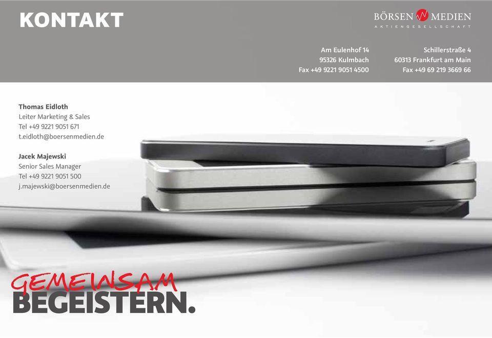 Marketing & Sales Tel +49 9221 9051 671 t.eidloth@boersenmedien.
