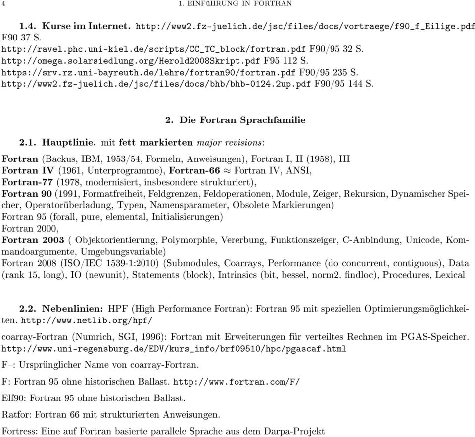 de/jsc/files/docs/bhb/bhb-0124.2up.pdf F90/95 144 S. 2. Die Fortran Sprachfamilie 2.1. Hauptlinie.