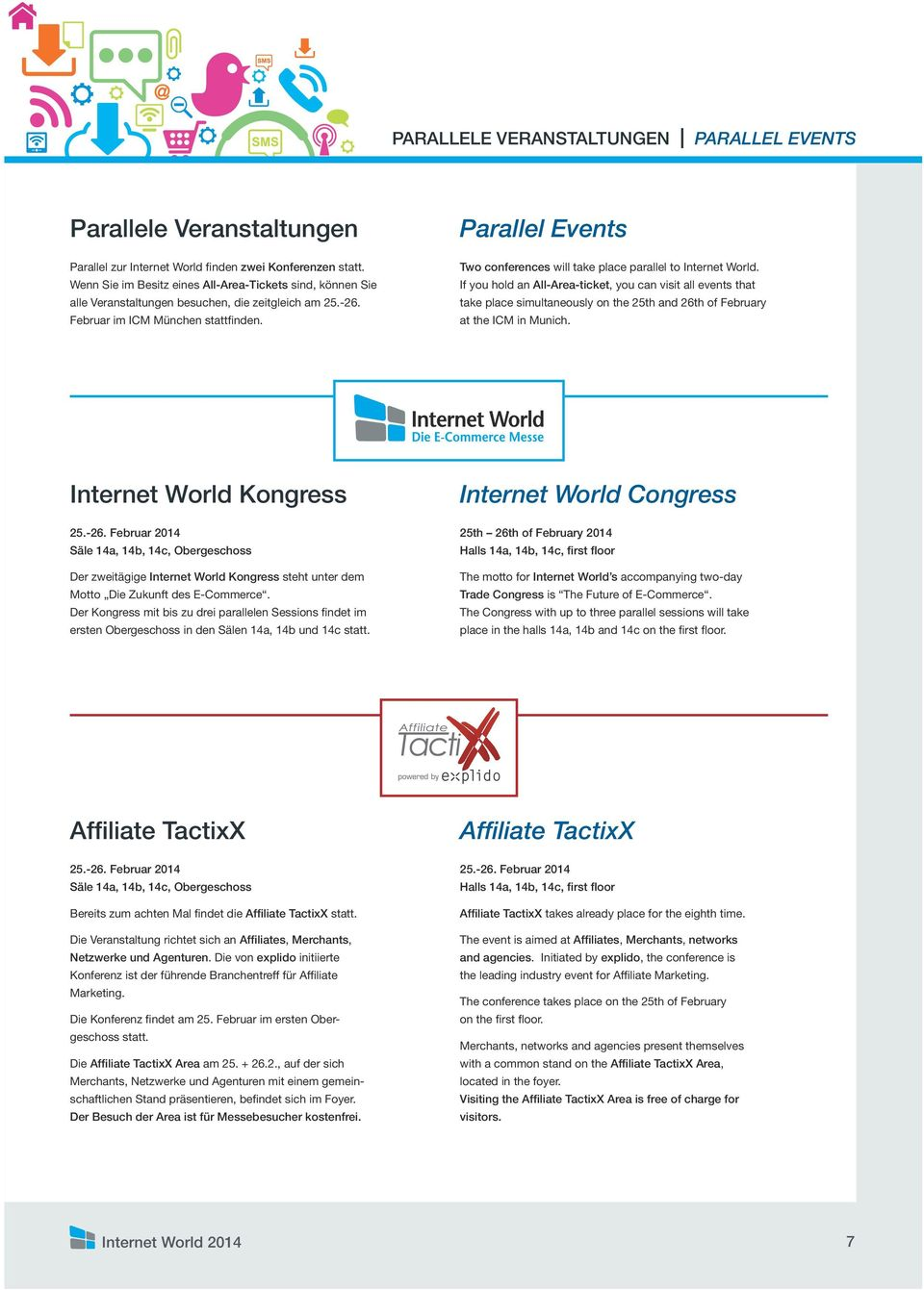 Parallel Events Two conferences will take place parallel to Internet World.
