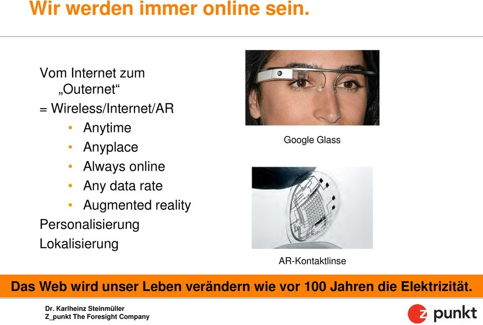 Always online Any data rate Augmented reality Personalisierung