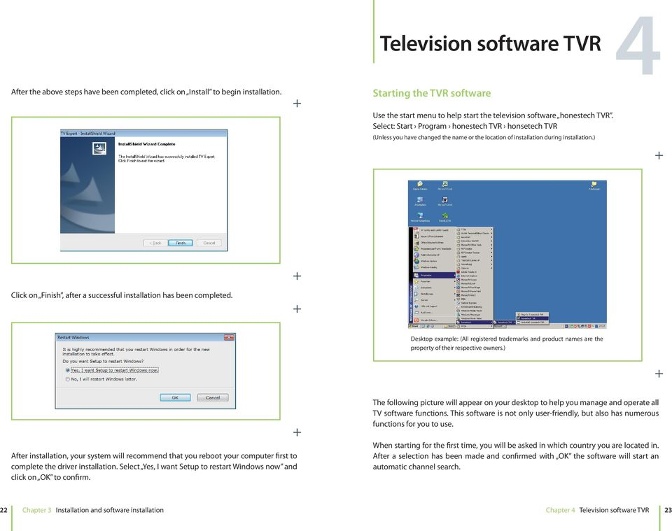 Select: Start Program honestech TVR honsetech TVR 1. Starten Fernsehsoftware honestech TVR mithilfe des Startmenüs.