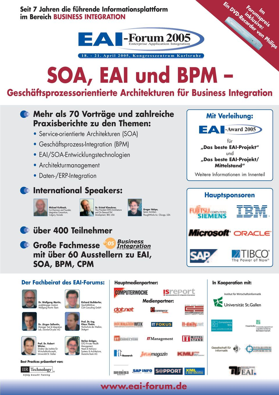 und zahlreiche Praxisberichte zu den Themen: Service-orientierte Architekturen (SOA) Geschäftsprozess-Integration (BPM) EAI/SOA-Entwicklungstechnologien Architekturmanagement Daten-/ERP-Integration