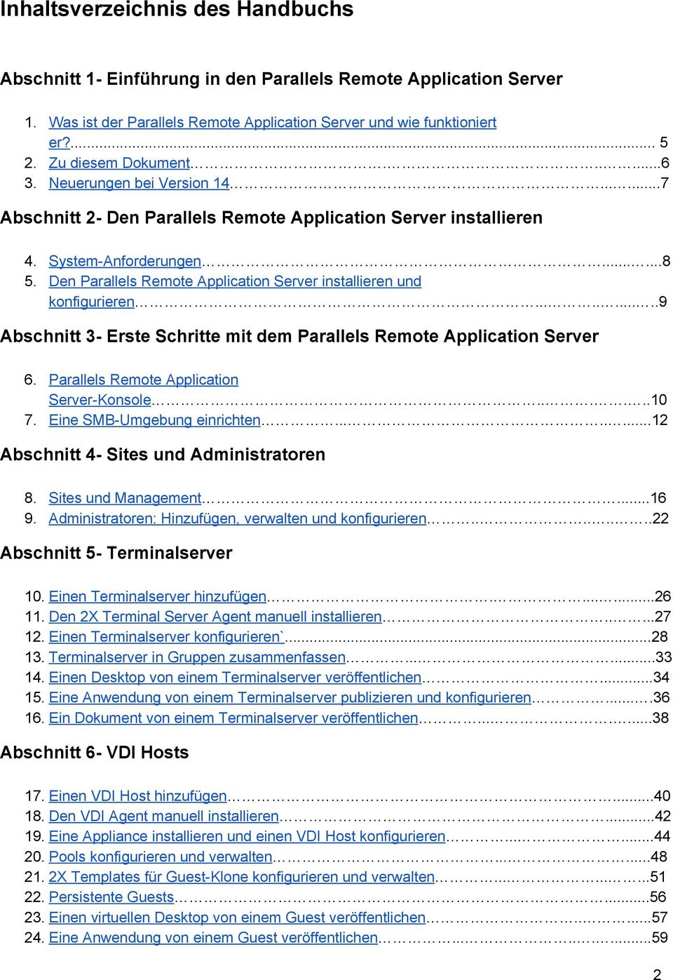 Den Parallels Remote Application Server installieren und konfigurieren..........9 Abschnitt 3 Erste Schritte mit dem Parallels Remote Application Server 6. Parallels Remote Application Server Konsole.