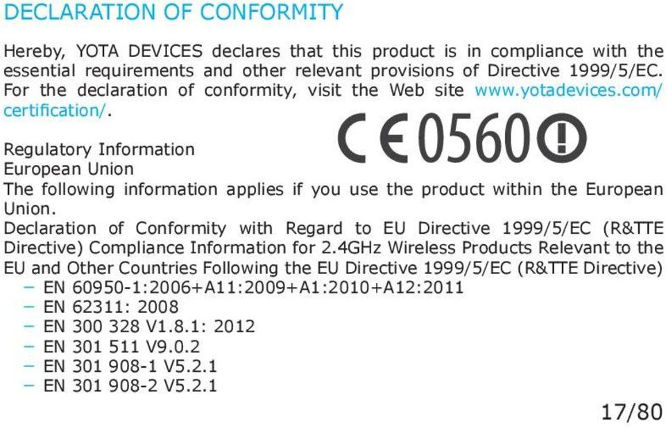 Regulatory Information European Union The following information applies if you use the product within the European Union.