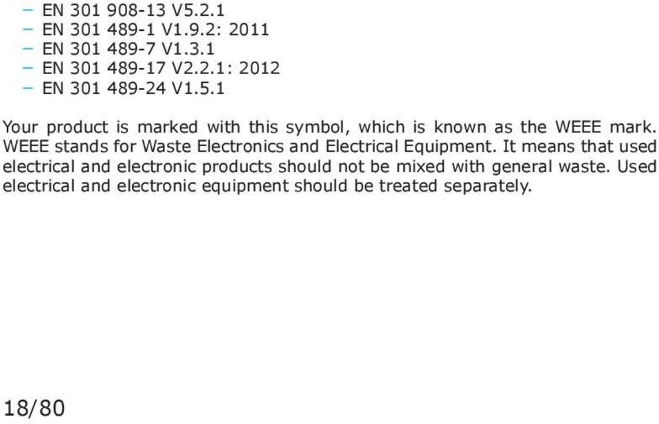 WEEE stands for Waste Electronics and Electrical Equipment.