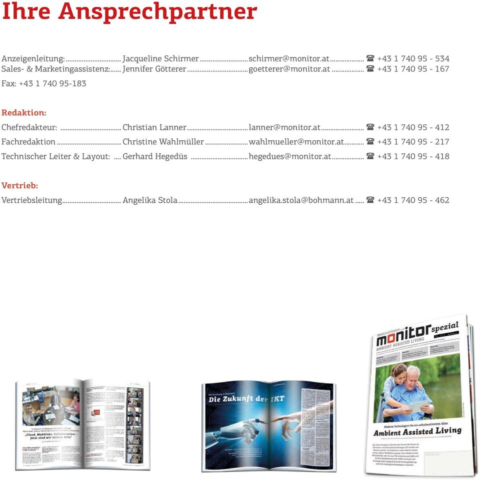 ..lanner@monitor.at... ( +43 1 740 95-412 Fachredaktion... Christine Wahlmüller...wahlmueller@monitor.at... ( +43 1 740 95-217 Technischer Leiter & Layout:.