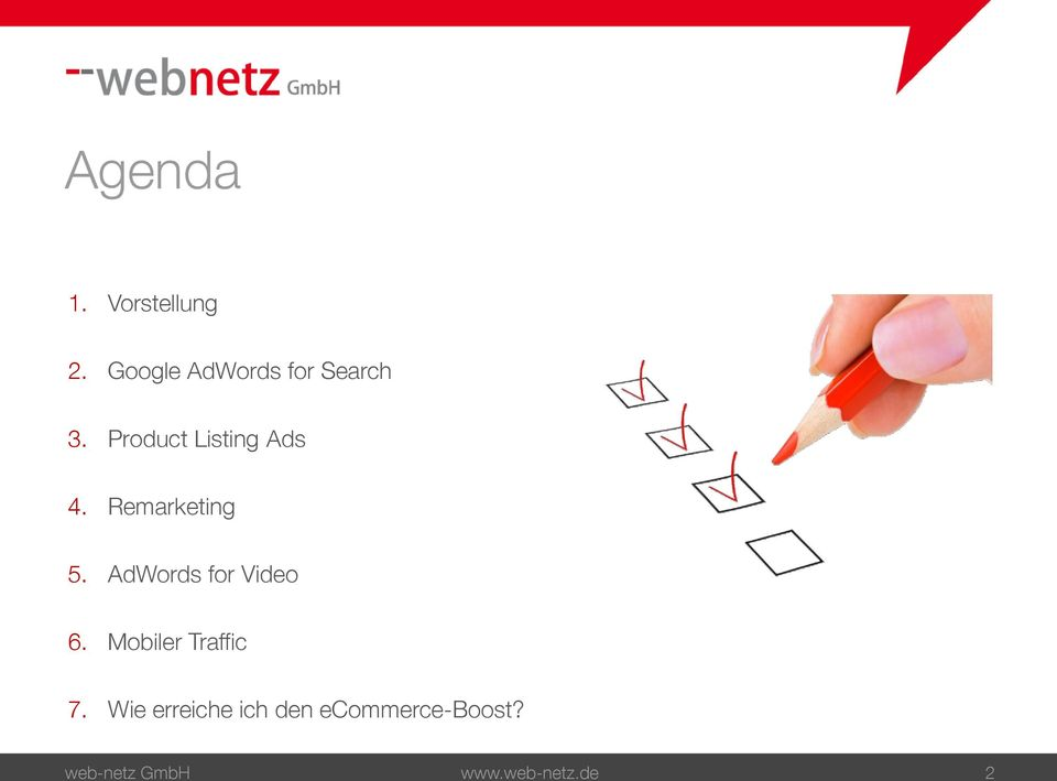 Remarketing 5. AdWords for Video 6.