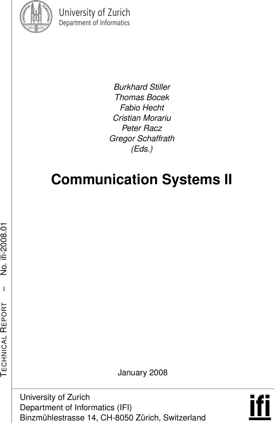 ) Communication Systems II TECHNICAL REPORT No. ifi-2008.
