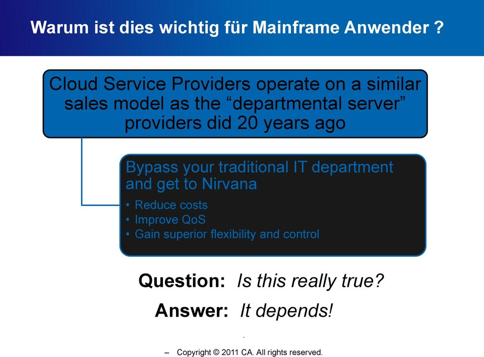 providers did 20 years ago Bypass your traditional IT department and get to Nirvana Reduce