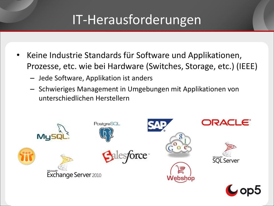 wie bei Hardware (Switches, Storage, etc.