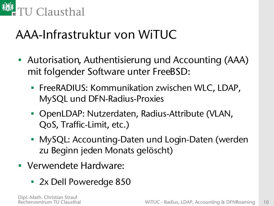 DFN-Radius-Proxies OpenLDAP: Nutzerdaten, Radius-Attribute (VLAN, QoS, Traffic-Limit, etc.